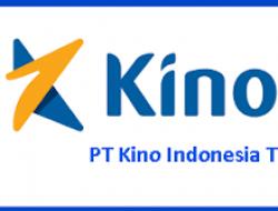 Lowongan Kerja PT Kino Indonesia Tbk Juni 2021